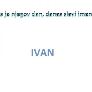 Ivan - imendan 2020. -