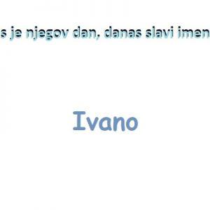 Ivano - imendan