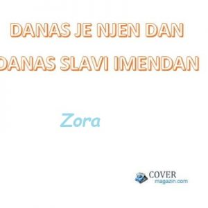 Zora - imendan 2021. -
